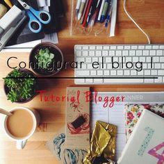 Elai the blogger: Configurar el blog en Blogger I