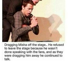 Because Misha loves his fans!