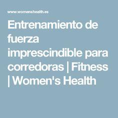 Entrenamiento de fuerza imprescindible para corredoras | Fitness | Women's Health