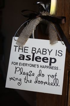 Baby Asleep Rustic Door Hanger Notification. $20.00, via Etsy...I need a sign that says: you ring the doorbell, you die.