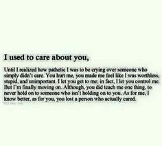 Painful truth. I learned. You actually lost.