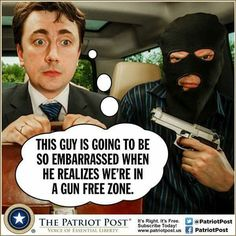 It's good to know that criminals always abide gun free zone laws!!