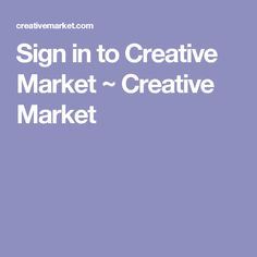 Sign in to Creative Market ~ Creative Market