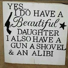 Definitely going to have to hang this in my house when Vicky is older and starts dating. Lol.
