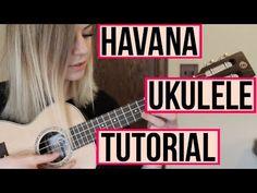 Havana - Camila Cabello ft. Young Thug | UKULELE TUTORIAL - YouTube