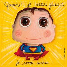 "Tableau ""Quand je serai grand je serai super"" Isabelle Kessedjian"