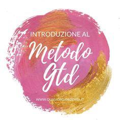 Il metodo GTD (Getting Things Done), un'introduzione - QuasiOrganizzata Big Shot, I Heart Organizing, Mood Tracker, Life Organization, Moleskine, Things To Know, Getting Things Done, Getting Organized, Bujo