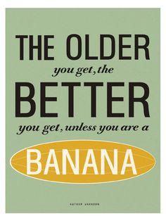 The Older You Get