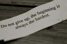 Do not give up!!! Never!!!