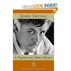"My favorite by John Irving ... ""A Prayer for Owen Meany"""
