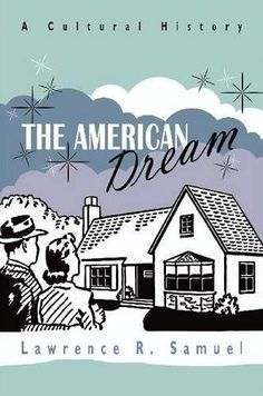 The Book Garden: Review - The American Dream (Lawrence R. Samuel)
