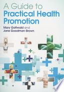 Gottwald, M., & Goodman-Brown, J. (2012). A guide to practical health promotion. Maidenhead: McGraw-Hill Open University Press.
