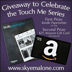 Kindle Paperwhite Giveaway to Celebrate the Touch Me Series by Skye Malone!
