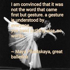 Maya Plisetskaya quote on gesture and words.