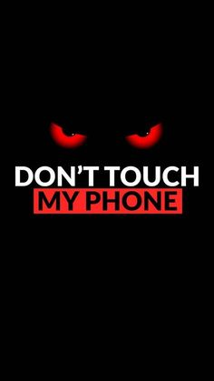 Dont touch my phone  wallpaper by Alexandru17D - d58b - Free on ZEDGE™
