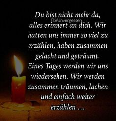 Du bist nicht mehr da...  #Trauer #Trauerspruch #Tod #Sterben #vermissen #Verlust #Lebenohnedich #Unvergessen #Traurig