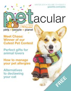 Petacular Winter 2014  Celebrate 10 years of PETacular, The Gazette's newest print and digital product!