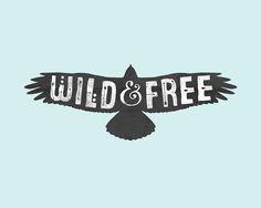 Wild & Free art prints & tees by wolfandbird on Redbubble.