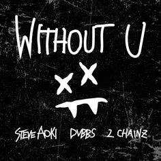 Steve Aoki & DVBBS - Without U (feat. 2 Chainz) by Steve Aoki on SoundCloud