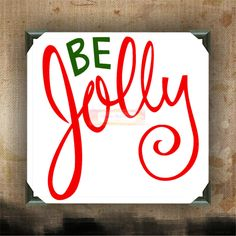 "Be Jolly | decorated canvas | wall hanging | wall decor | Christmas quotes on canvas | 12"" x 12"""