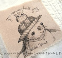 Sweet little friends find their way into my heart and I love to sketch them for you!    Original pen & ink illustrations on fabric.  November 2014
