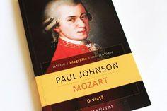 """Lucrul nemaipomenit în legătură cu Mozart – unul din motivele pentru care lumea îl simpatiza atât de mult – era că simpla lui prezenţă sporea enorm bucuria vieţii. Fiind vesel din fire, nu vedea de ce oamenii n-ar ceda micilor plăceri inocente sau chiar şi mai puţin inocente.   """"Mozart. O viață"""" de Paul Johnson"""