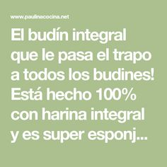 El budín integral que le pasa el trapo a todos los budines! Está hecho 100% con harina integral y es super esponjoso y delicioso!! Math Equations, Gluten, Healthy Nutrition, Trapillo, Step By Step, So Done, Biscuits, Food Cakes, Breads