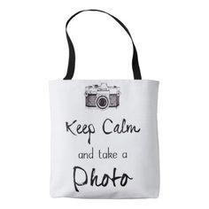 #Keep Calm And Take A Photo Tote - #keepcalm