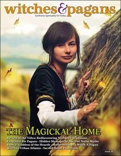 Witches & Pagans Issue 30: The Magickal Home. In this issue Kitchen Magic, Protect & Harmonize, Home & Hearth Plus all the great features found in every issue - Pagan People, Sacred Spaces, Pagan Prat
