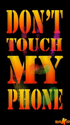 86 Best Dont Touch My Phone Wallpaper Images Wallpaper For Phone