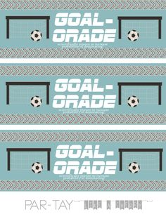 "Soccer party drink labels ""goal-orade"" to put on gatorade bottles. Free printable- great for team snacks or team party."