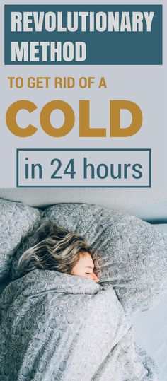 Revolutionary method to get rid of a cold in 24 hours.