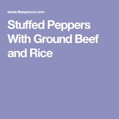 Stuffed Peppers With Ground Beef and Rice