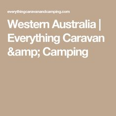 Western Australia | Everything Caravan & Camping