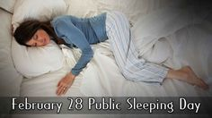 February 28 is Public Sleeping Day celebrating every year. Nap is in human nature. Sometime people nap by nature or by condition. We often see people take small sleep at office, station, park, etc.