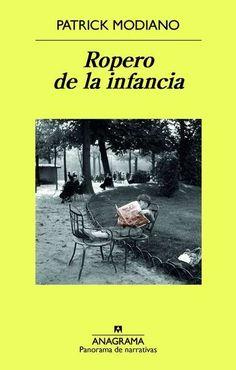 Ropero de la infancia, de Patrick Modiano - Enlace al catálogo: http://benasque.aragob.es/cgi-bin/abnetop?ACC=DOSEARCH&xsqf99=764877
