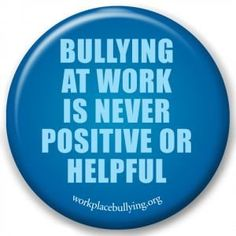 Boss Bullies....workplace bullying...