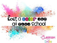 Hosting a local color run or fun run is an excellent way to raise money for your school. Pta School, School Fundraisers, School Events, School Fundraising Ideas, School Days, School Stuff, School Auction, School Craft, School Life