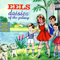 Daisies of the galaxy. The Eels. 2000