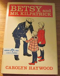 Betsy and Mr Kilpatrick 1970 Carolyn Haywood Hardcover Dustjacket Vintage | eBay. I LOVED the Betsy and Billy series by Carolyn Haywood as a child.
