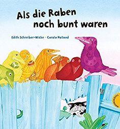Als die Raben noch bunt waren: Amazon.de: Edith Schreiber-Wicke, Carola Holland: Bücher Best Books To Read, Good Books, Bunt, Horror, Diagram, Map, Animals, Fictional Characters, Schreiber