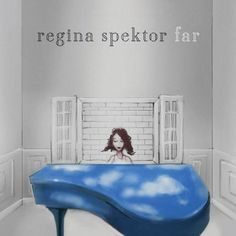Regina Spektor - Far  One of the best albums ever <3