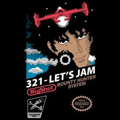 Cowboy Bebop for the NES. Art by Pacalin/Pauline Acalin. Show everyone that you are a fan of Cowboy Bebop with this t-shirt. Video Game Logic, Video Game Art, Cowboy Bebop, Outlaw Star, See You Space Cowboy, Pokemon, Mundo Geek, Space Cowboys, Nerd Fashion