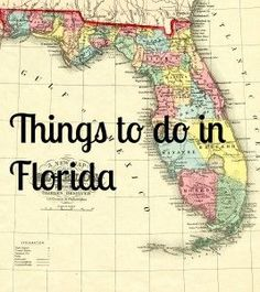 Things to do on your vacation in Florida.