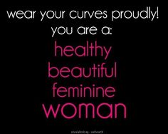 Curves are sexy.embrace them ladies! Big beautiful real women with curves accept your body plus size body conscientiousness Quotes To Live By, Me Quotes, Booty Quotes, Snap Quotes, Style Quotes, Famous Quotes, Daily Quotes, Wisdom Quotes, Curves Quotes