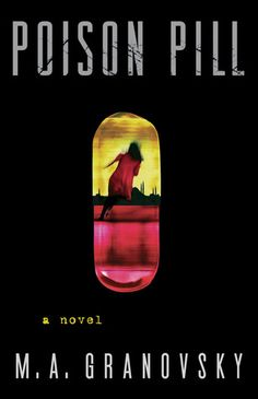 Poison Pill - a Legal Thriller by M.A. Granovsky