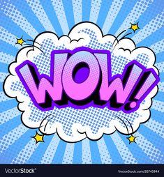 Wow word comic book pop art vector image on VectorStock Comic Art, Comic Kunst, Comic Books Art, Fiesta Pop Art, Retro Vector, Vector Free, Kunst Party, Pop Art Party, Schrift Design