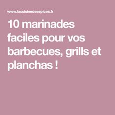10 marinades faciles pour vos barbecues, grills et planchas ! Sauce Barbecue, Barbecue Grill, Wok, Grill Design, Nutrition, Vinaigrette, Grills, Barbecues, Avril