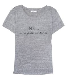 The No...is a full sentence by Stylemint.com $29.99. I shall OWN this. :)