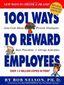 Classic Marketing Book Review - 1001 Ways to Reward Employees  Cover of 1001 Ways to Reward Employees Motivating Employees Is About Way More than How Much You Pay Them